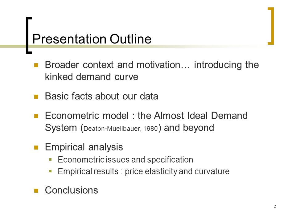 Presentation Outline Broader context and motivation… introducing the kinked demand curve. Basic facts about our data.