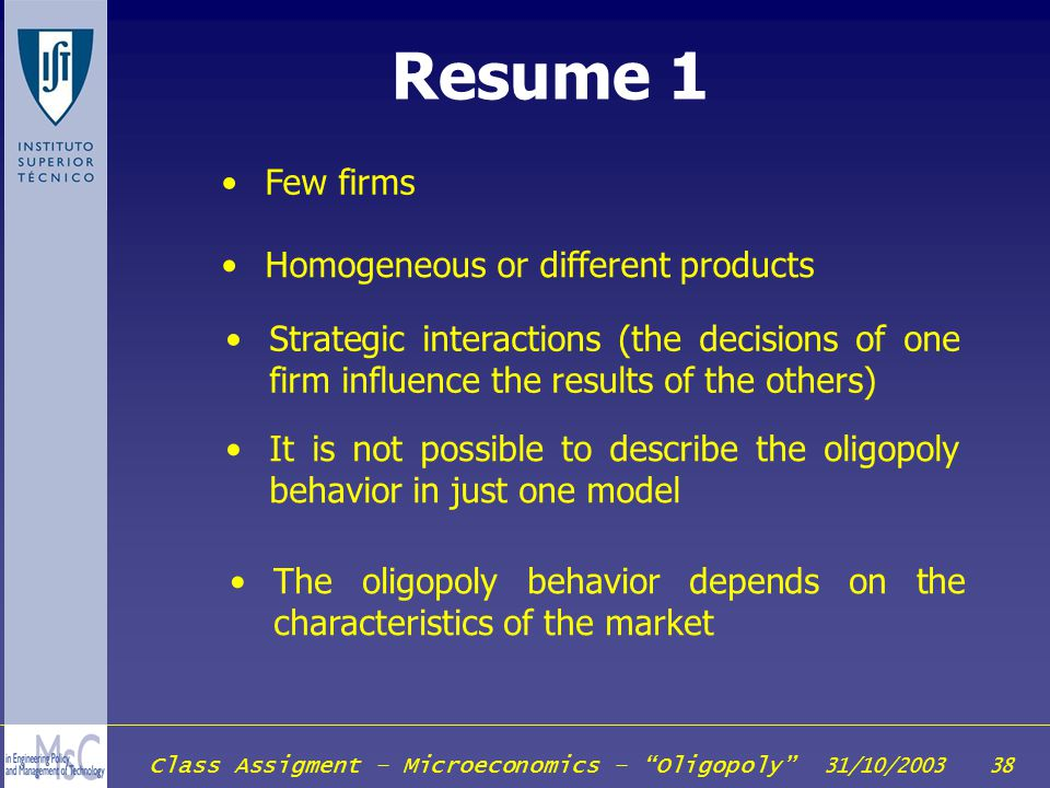 Resume 1 Few firms Homogeneous or different products
