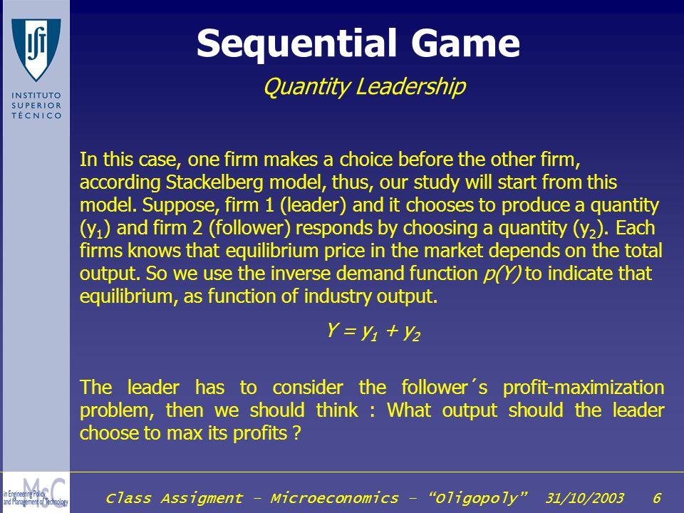 Sequential Game Quantity Leadership