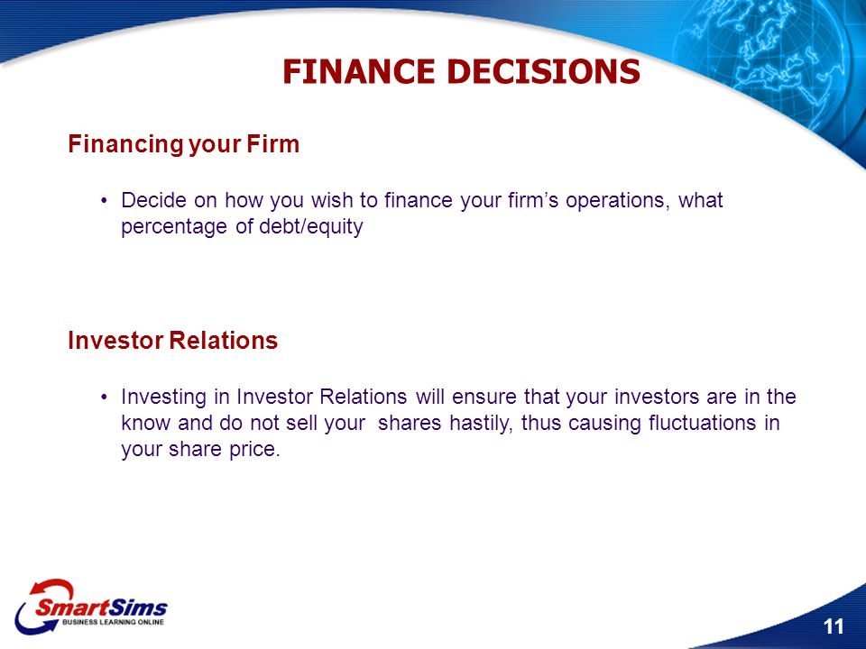 FINANCE DECISIONS Financing your Firm Investor Relations