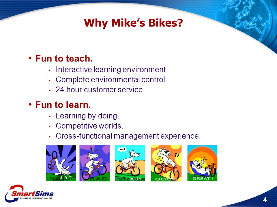 Why Mike's Bikes Fun to teach. Fun to learn.