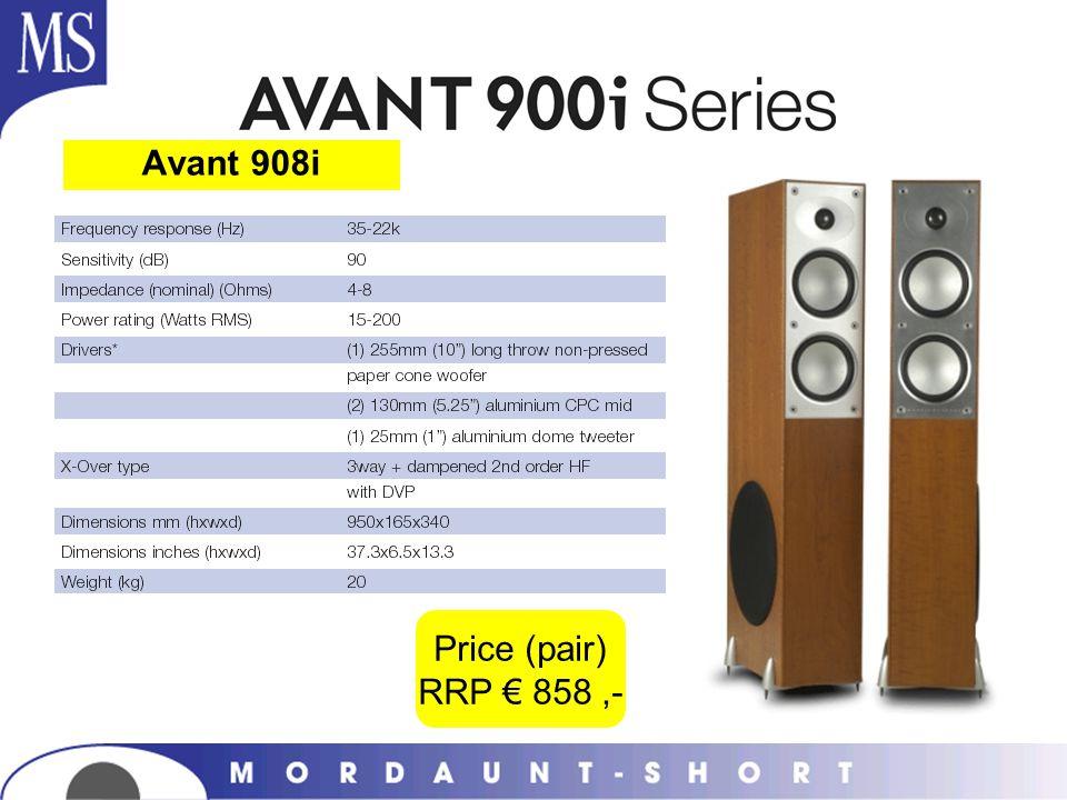 Avant 908i Price (pair) RRP € 858 ,-