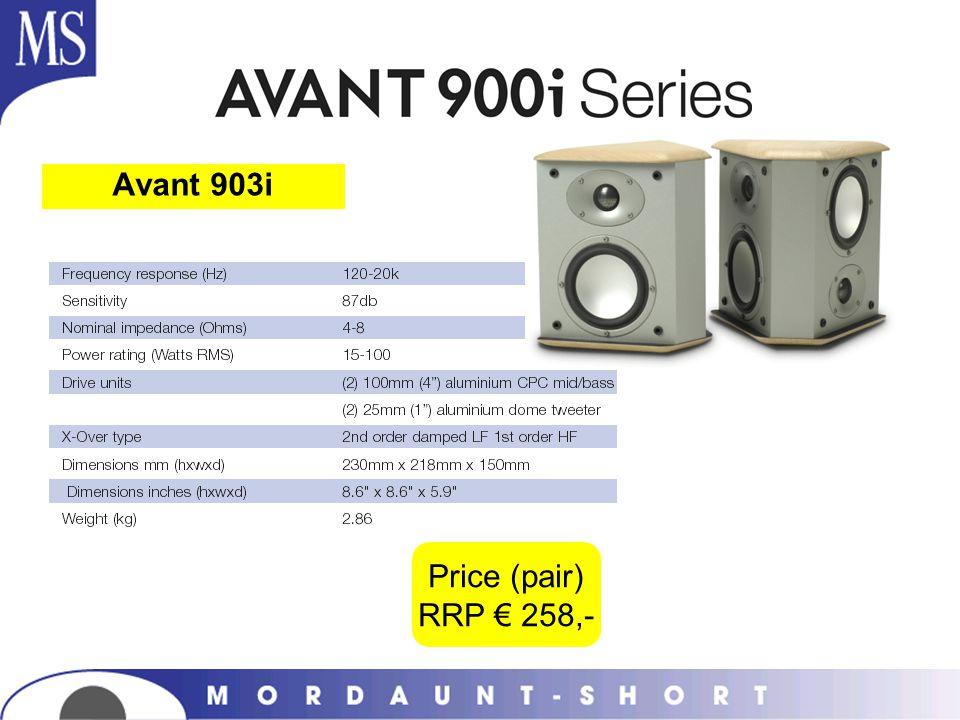Avant 903i Price (pair) RRP € 258,-
