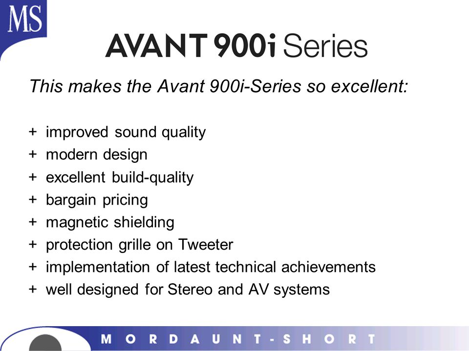This makes the Avant 900i-Series so excellent: