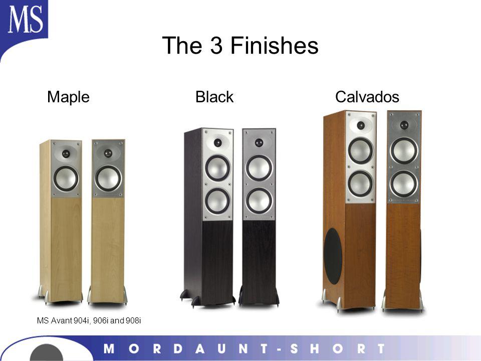 The 3 Finishes Maple Black Calvados MS Avant 904i, 906i and 908i