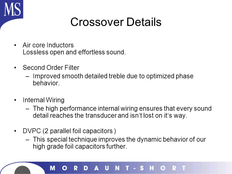 Crossover Details Air core Inductors Lossless open and effortless sound. Second Order Filter.