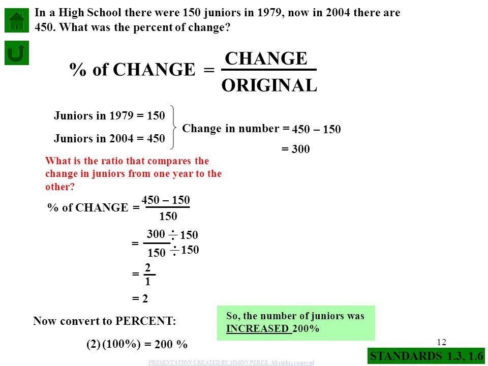 CHANGE % of CHANGE = ORIGINAL .