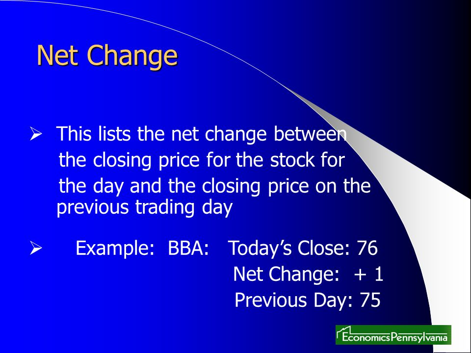 Net Change This lists the net change between