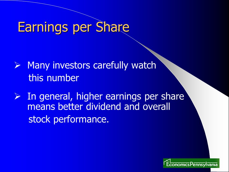 Earnings per Share Many investors carefully watch this number
