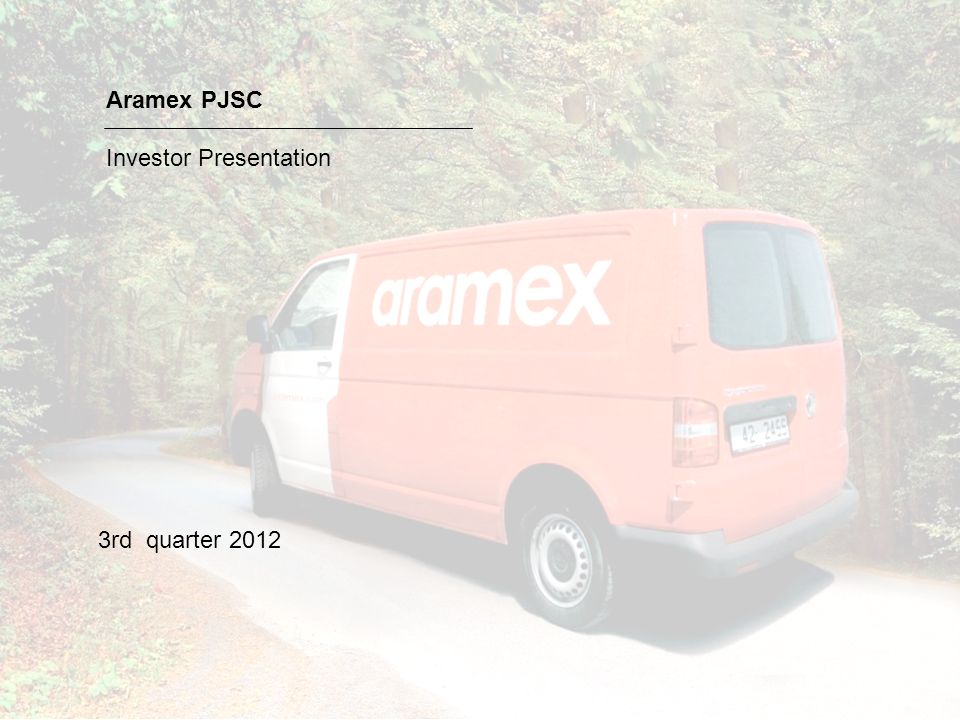 Aramex PJSC Investor Presentation 3rd quarter 2012