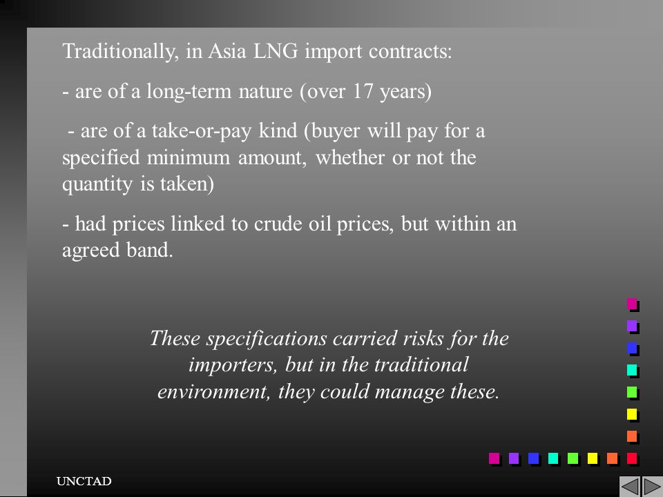 Traditionally, in Asia LNG import contracts: