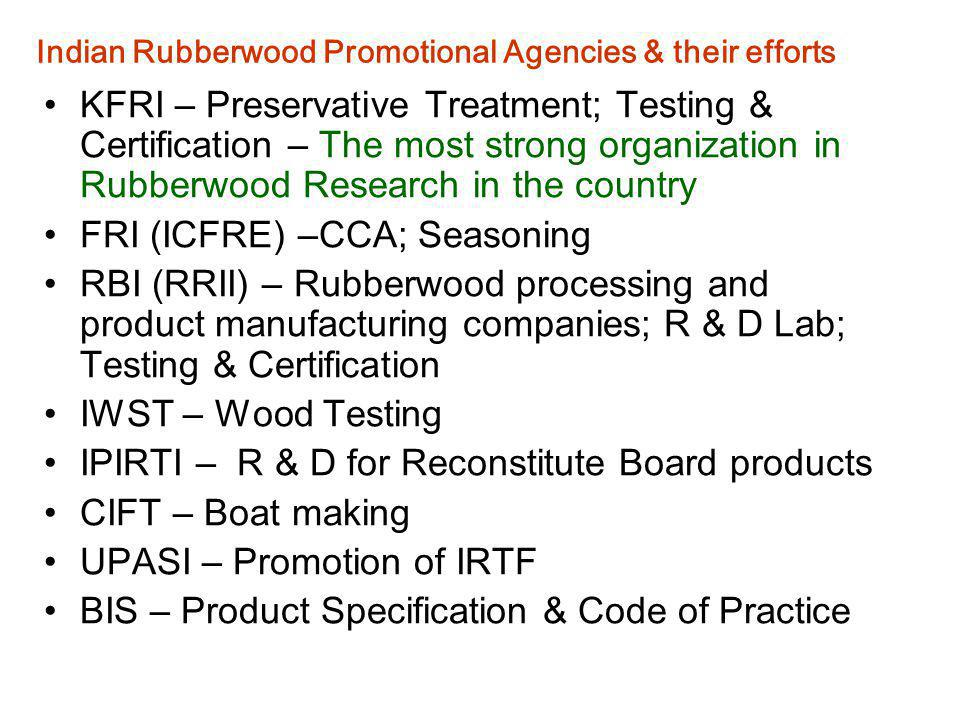 Indian Rubberwood Promotional Agencies & their efforts
