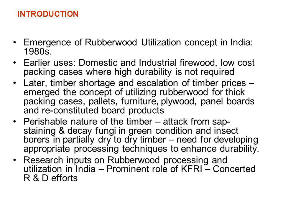 Emergence of Rubberwood Utilization concept in India: 1980s.