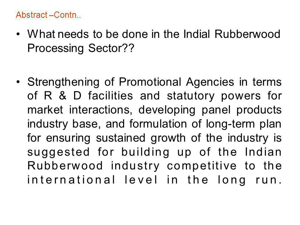 What needs to be done in the Indial Rubberwood Processing Sector