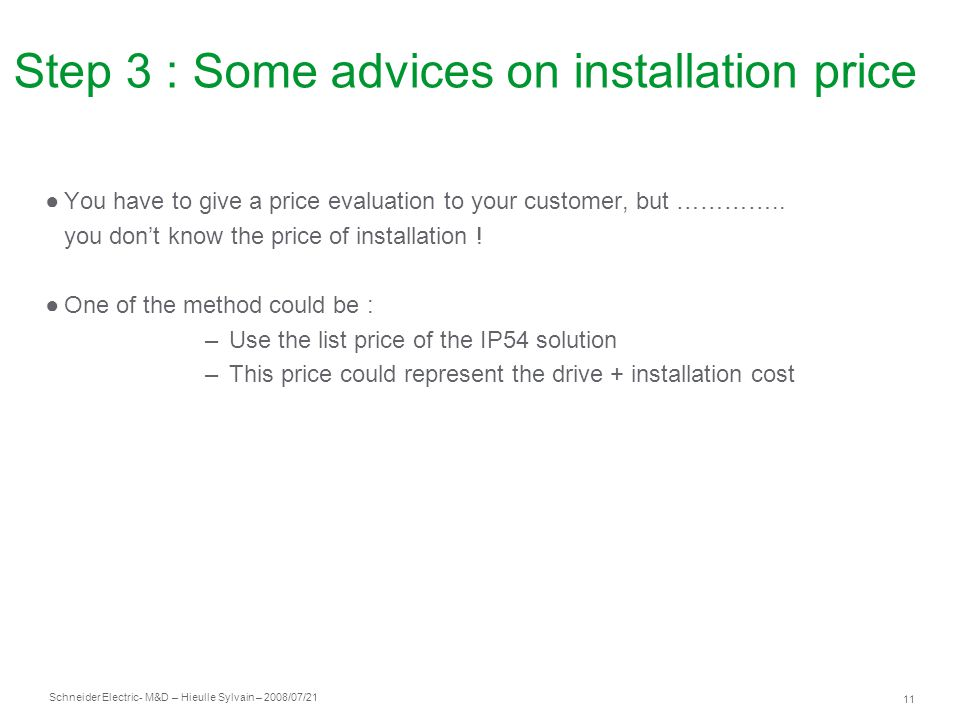 Step 3 : Some advices on installation price