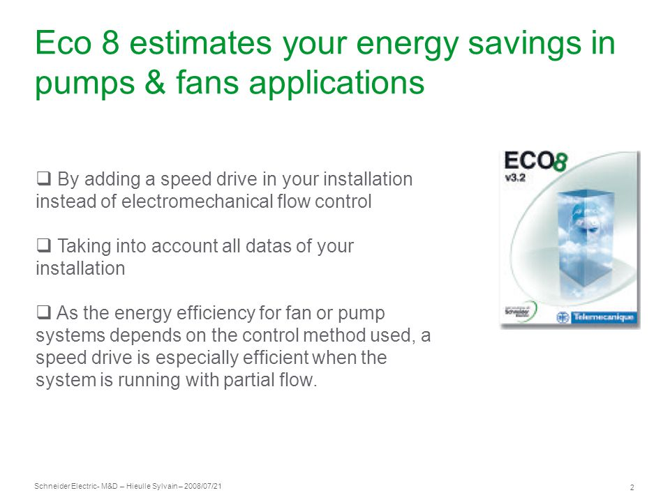 Eco 8 estimates your energy savings in pumps & fans applications