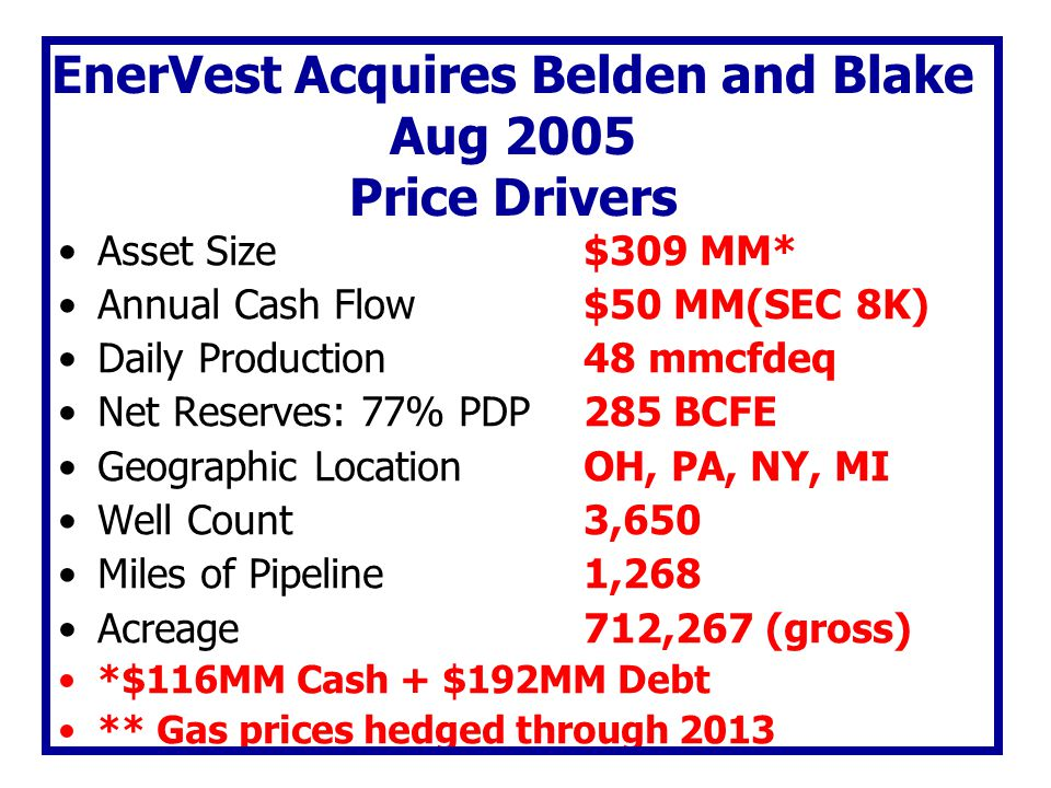 EnerVest Acquires Belden and Blake Aug 2005 Price Drivers
