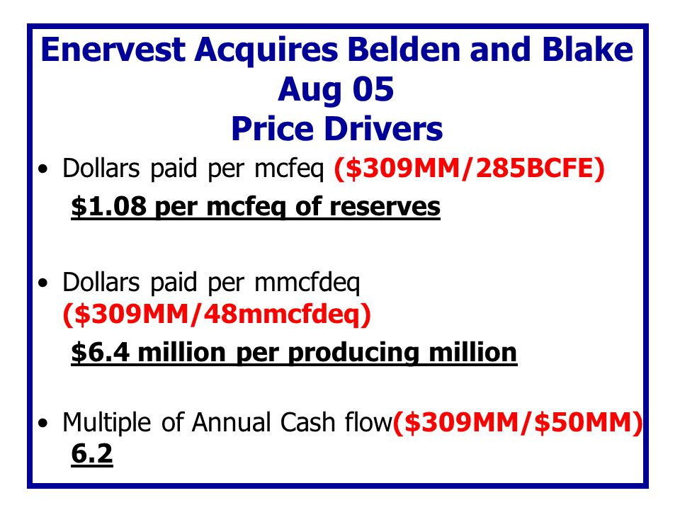 Enervest Acquires Belden and Blake Aug 05 Price Drivers