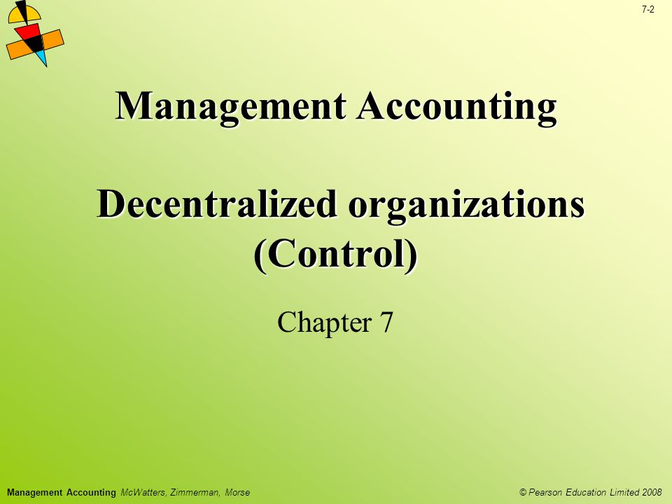 Management Accounting Decentralized organizations (Control)