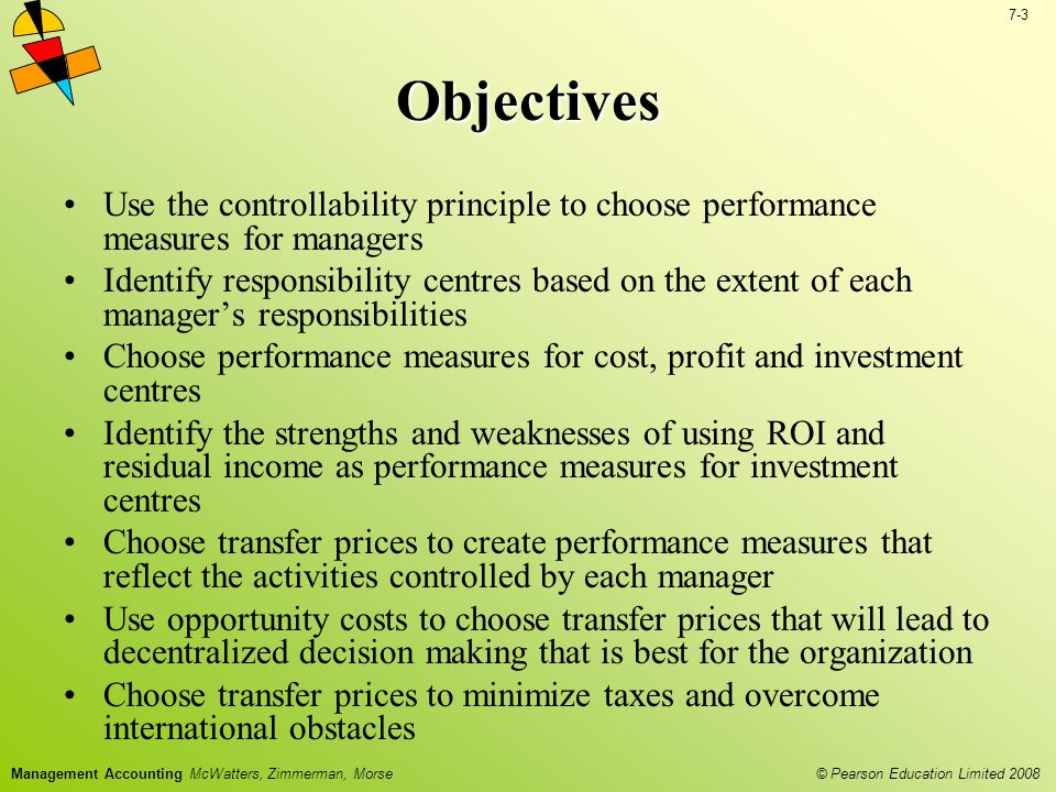 Objectives Use the controllability principle to choose performance measures for managers.