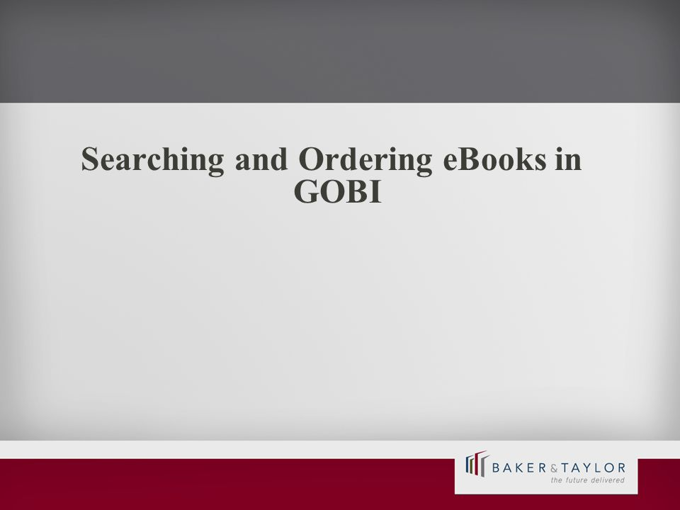 Searching and Ordering eBooks in GOBI