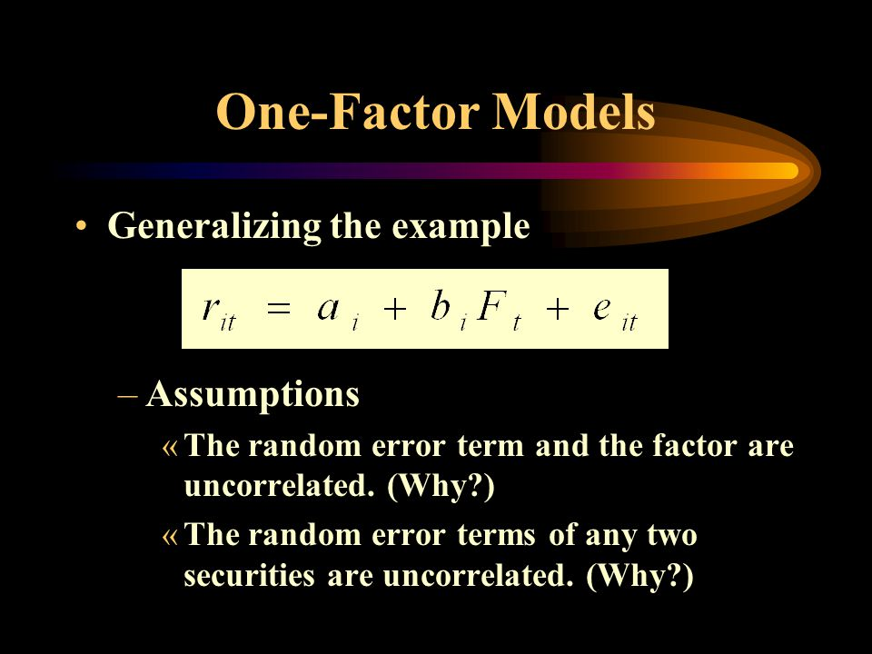 One-Factor Models Generalizing the example Assumptions