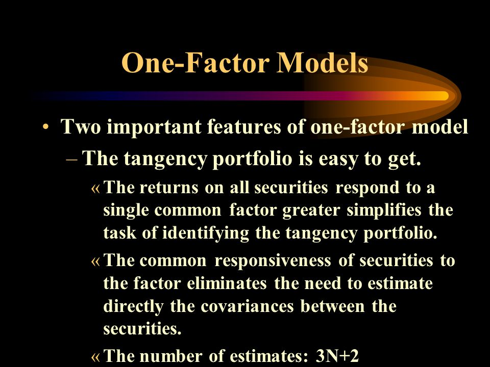 One-Factor Models Two important features of one-factor model