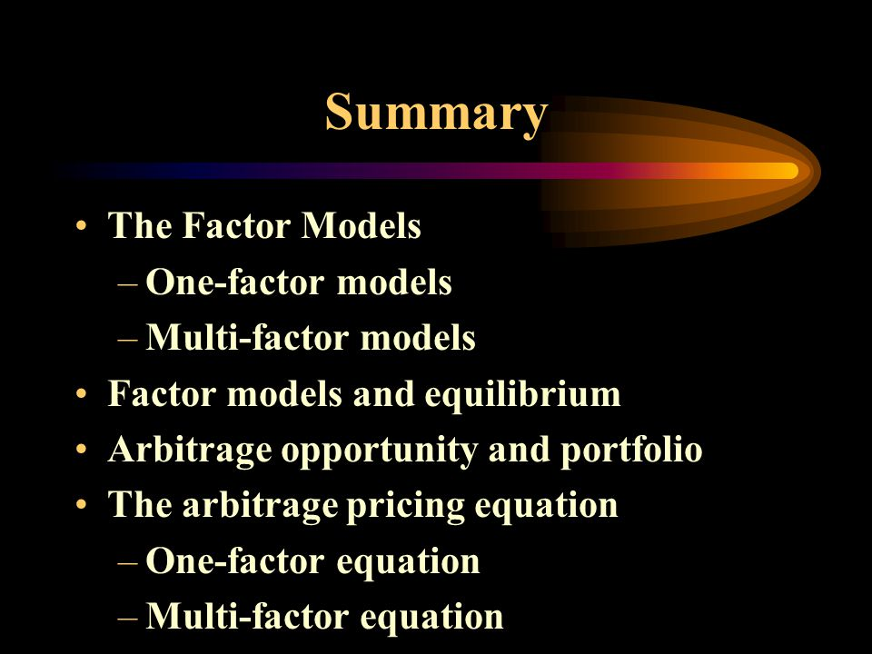 Summary The Factor Models One-factor models Multi-factor models