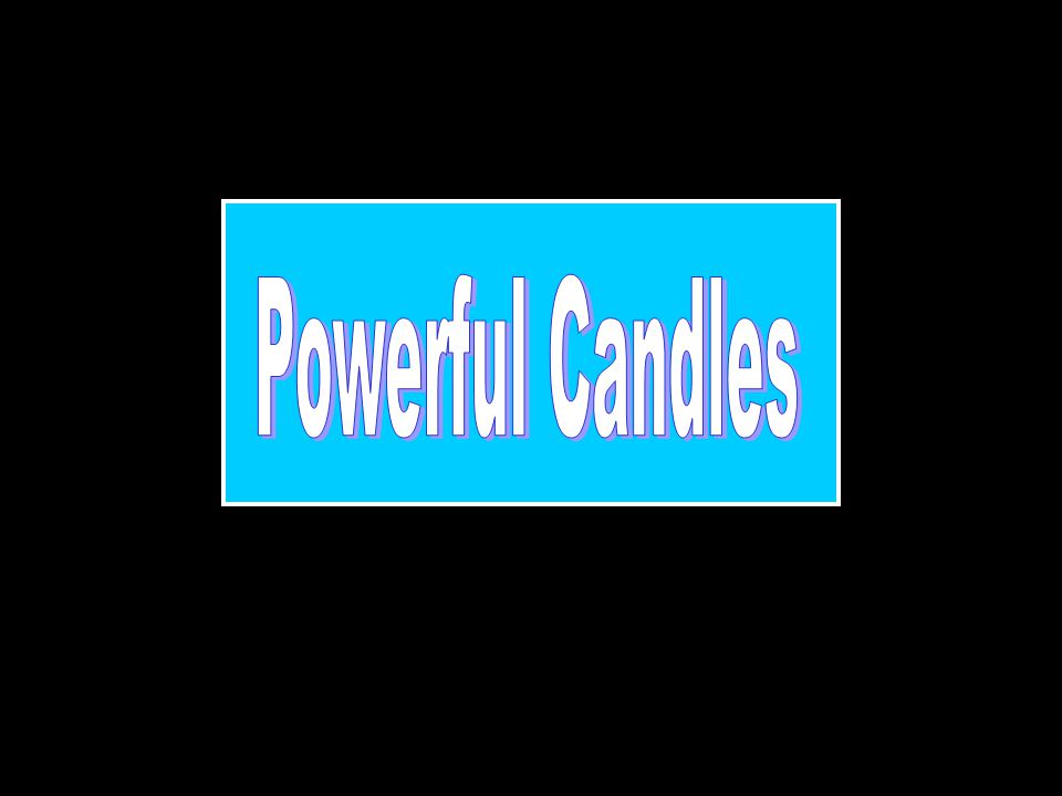 Powerful Candles