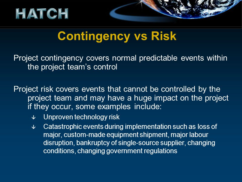 Contingency vs Risk Project contingency covers normal predictable events within the project team's control.