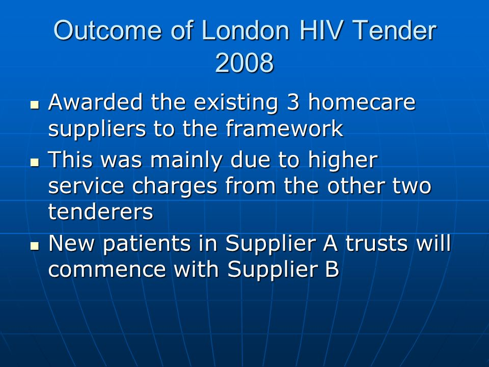 Outcome of London HIV Tender 2008