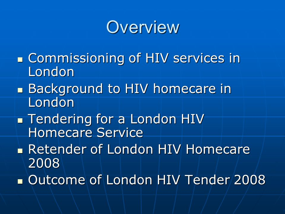 Overview Commissioning of HIV services in London