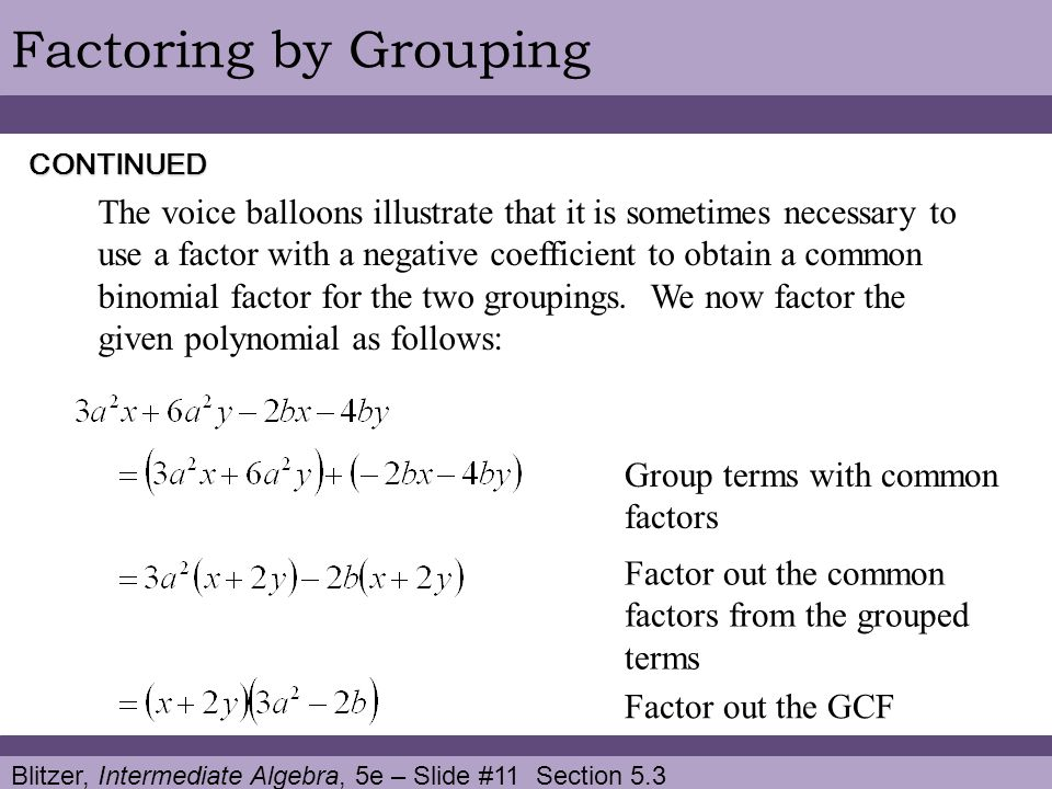 Factoring by Grouping CONTINUED.