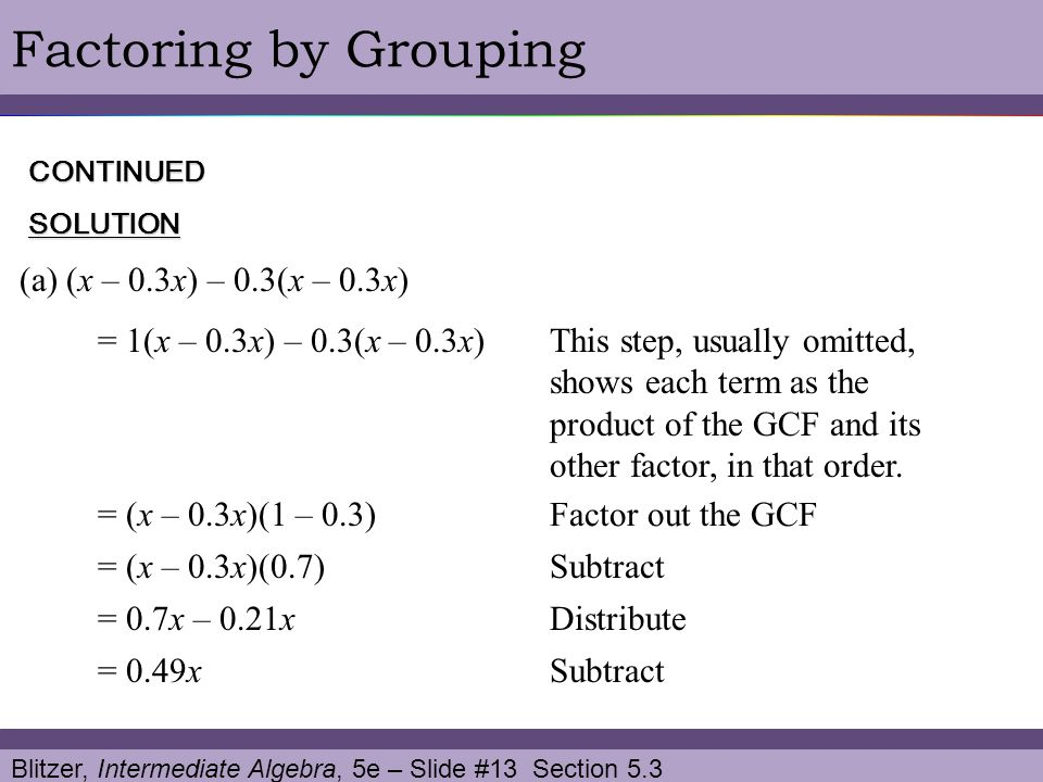 Factoring by Grouping (a) (x – 0.3x) – 0.3(x – 0.3x)