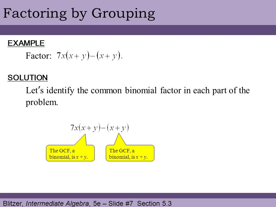 Factoring by Grouping Factor: