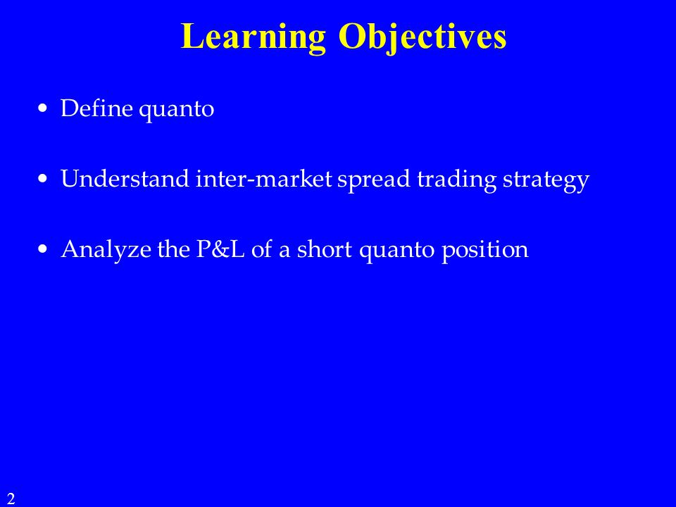 Learning Objectives Define quanto