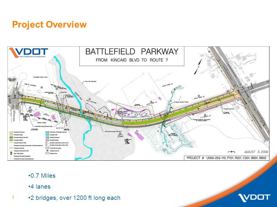 Project Overview 0.7 Miles 4 lanes 2 bridges, over 1200 ft long each