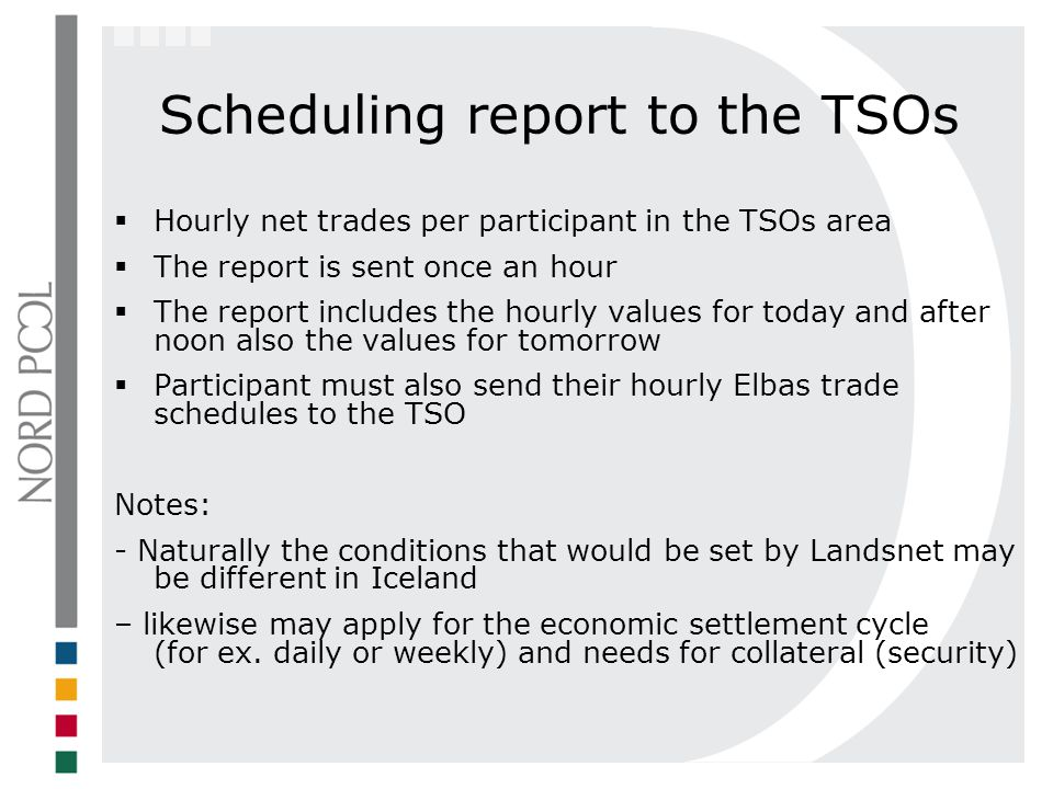 Scheduling report to the TSOs