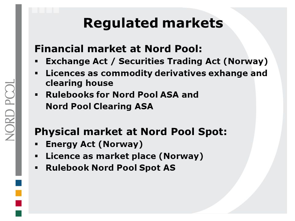 Regulated markets Financial market at Nord Pool: