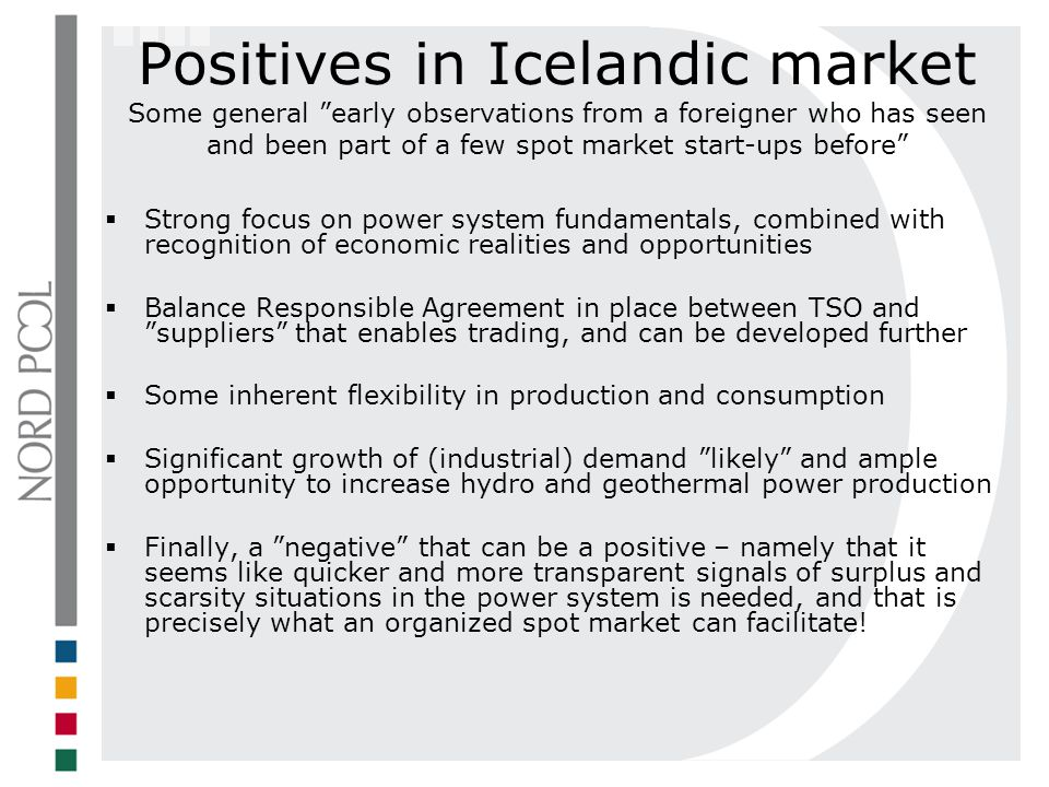Positives in Icelandic market Some general early observations from a foreigner who has seen and been part of a few spot market start-ups before