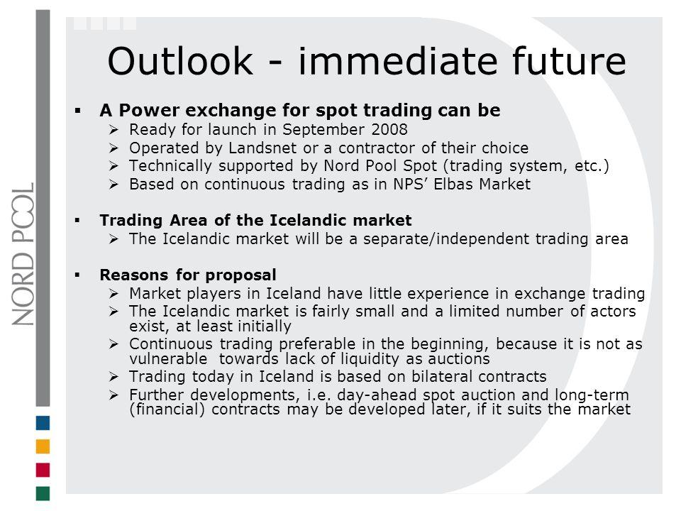 Outlook - immediate future