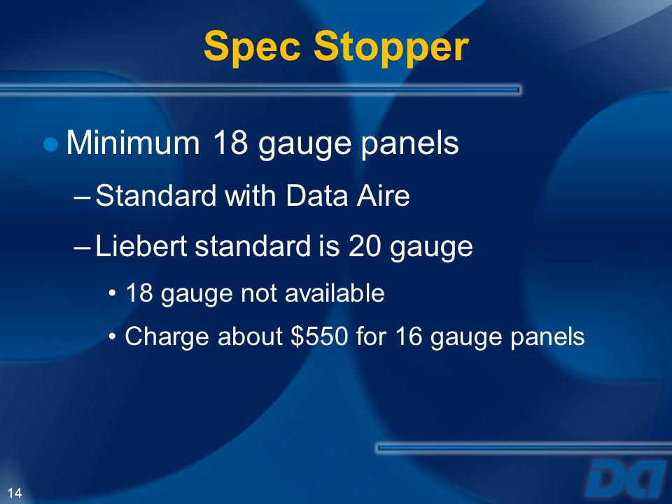 Spec Stopper Minimum 18 gauge panels Standard with Data Aire