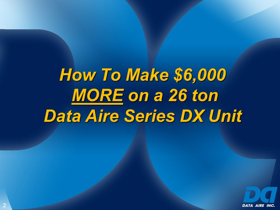 How To Make $6,000 MORE on a 26 ton Data Aire Series DX Unit