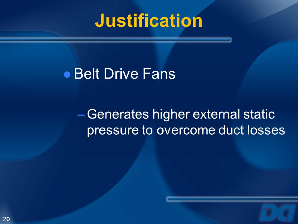 Justification Belt Drive Fans
