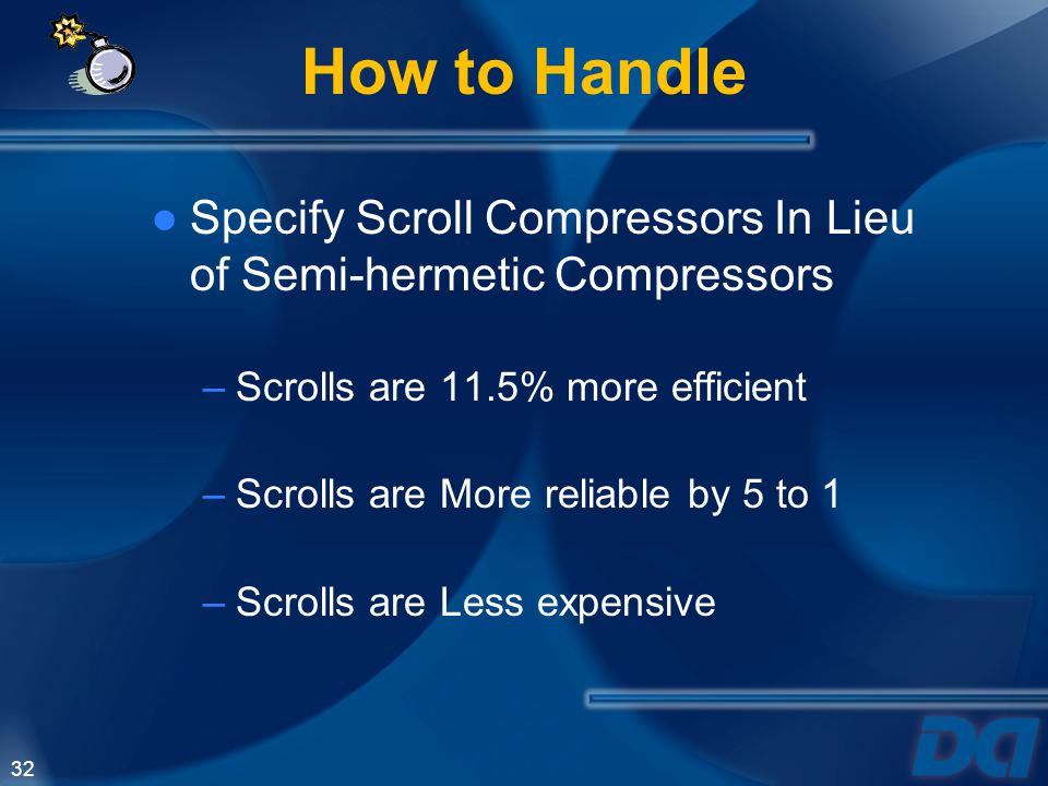 How to Handle Specify Scroll Compressors In Lieu of Semi-hermetic Compressors. Scrolls are 11.5% more efficient.