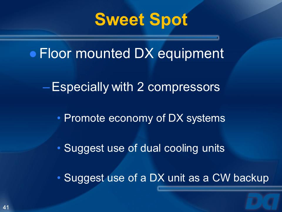 Sweet Spot Floor mounted DX equipment Especially with 2 compressors