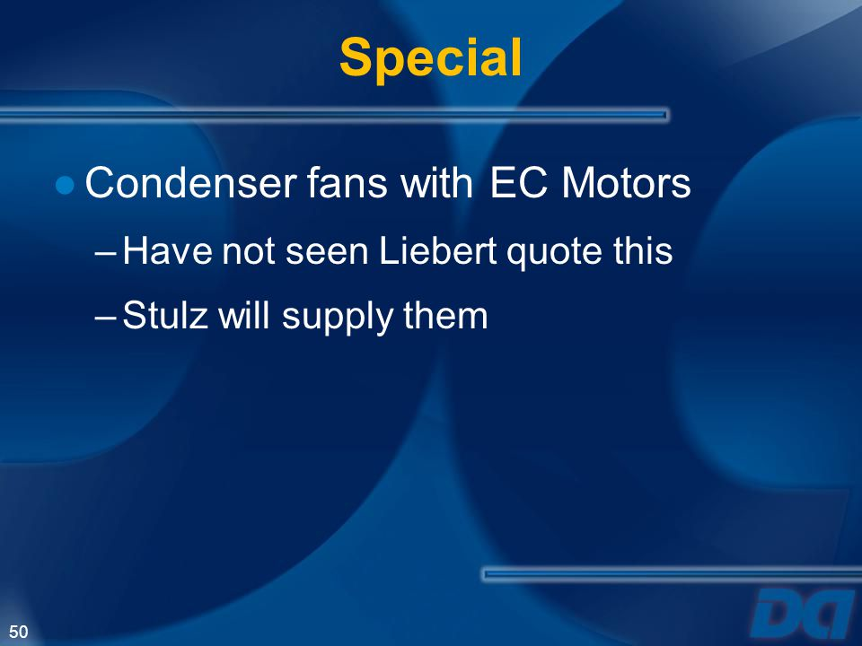 Special Condenser fans with EC Motors Have not seen Liebert quote this