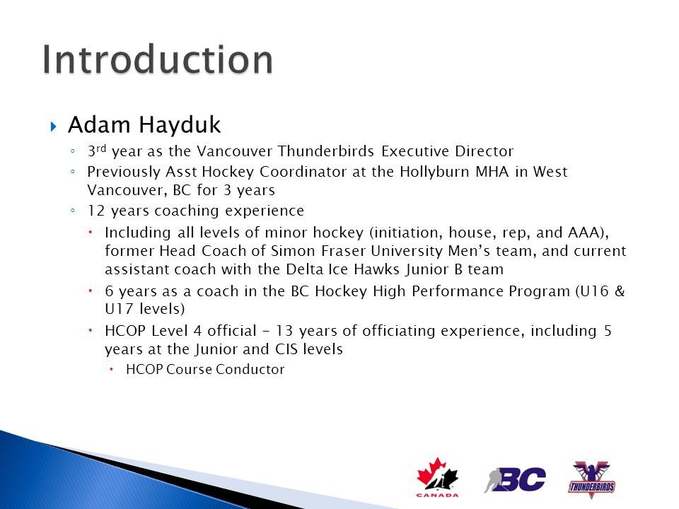 Introduction Adam Hayduk