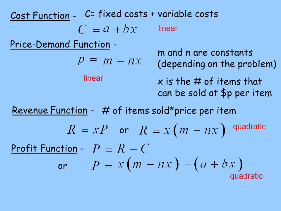 C= fixed costs + variable costs Cost Function -
