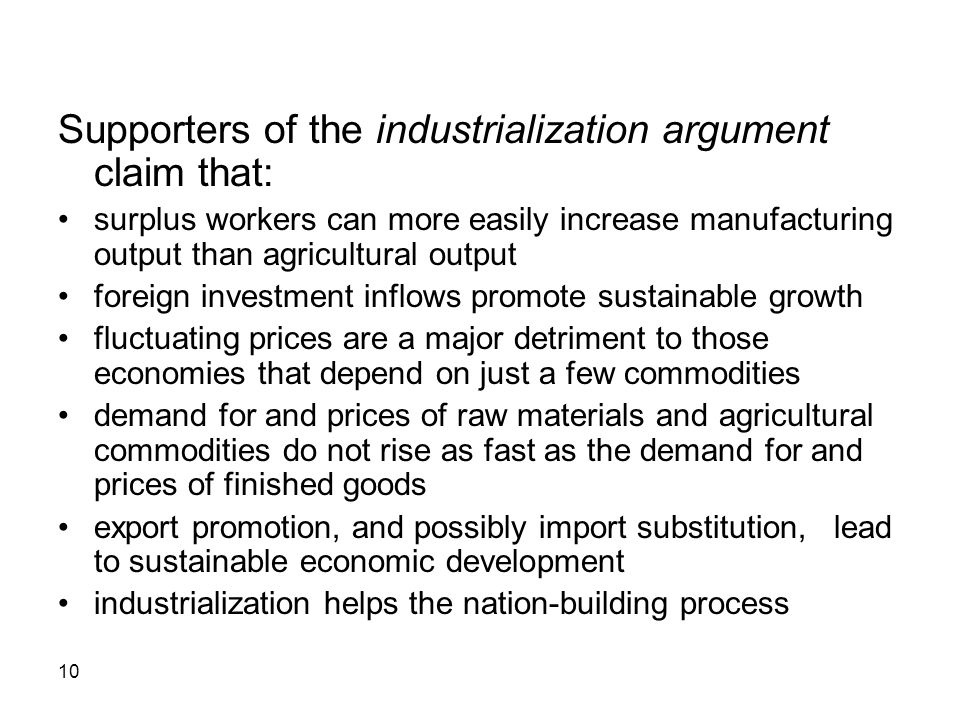 Supporters of the industrialization argument claim that: